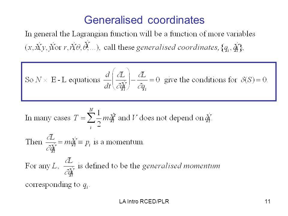 LA Intro RCED/PLR11 Generalised coordinates