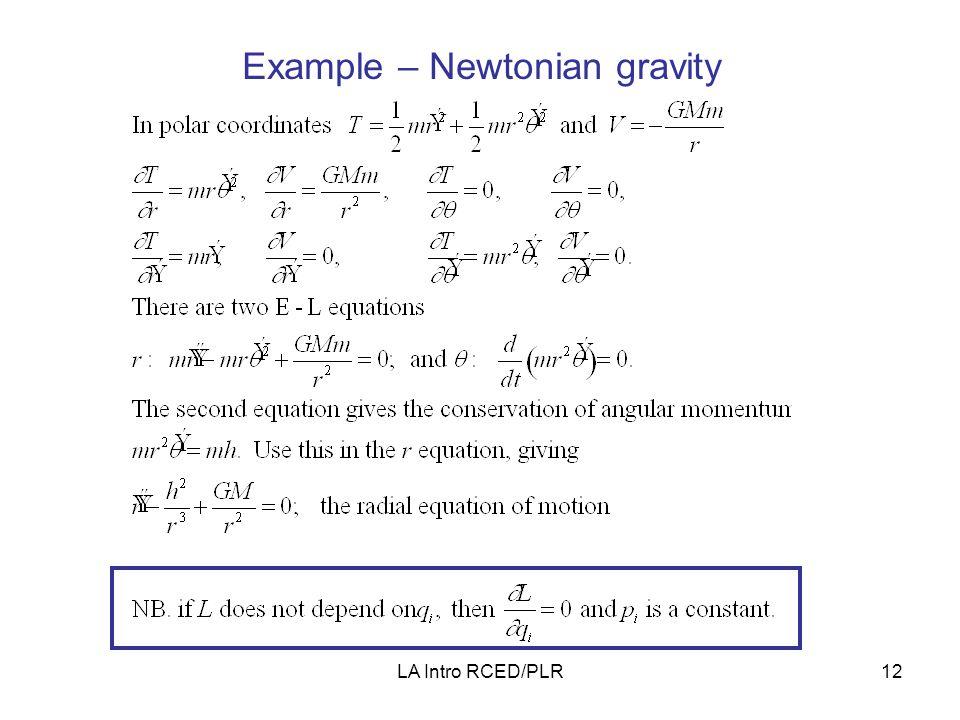 LA Intro RCED/PLR12 Example – Newtonian gravity