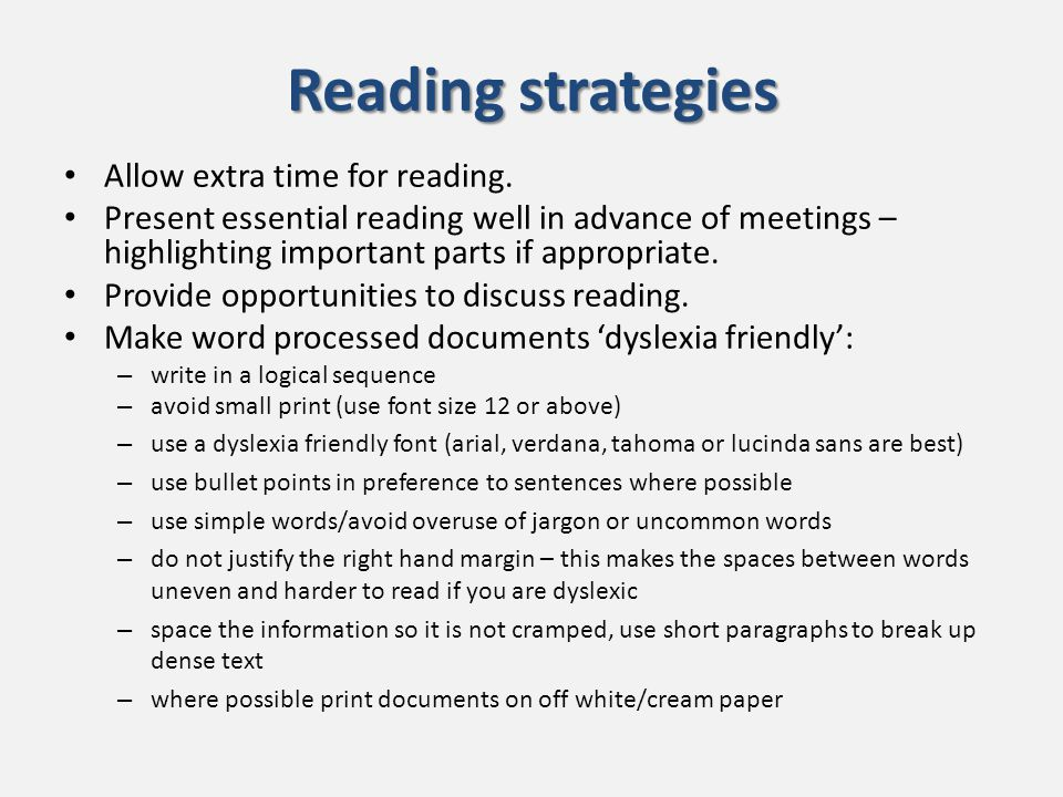 Reading strategies Allow extra time for reading.