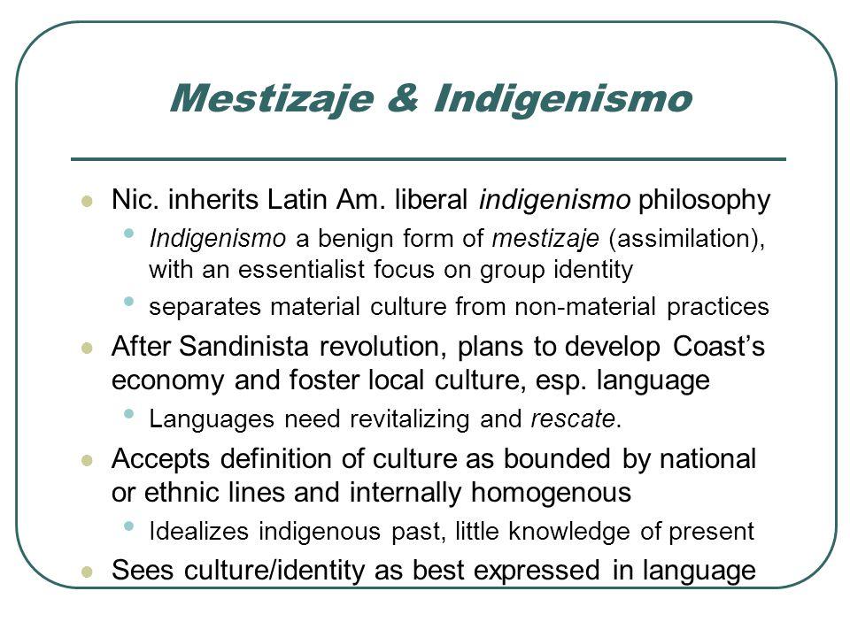 Mestizaje & Indigenismo Nic. inherits Latin Am.