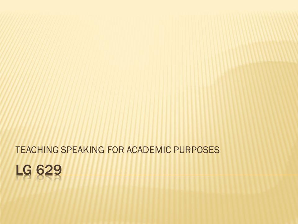 TEACHING SPEAKING FOR ACADEMIC PURPOSES