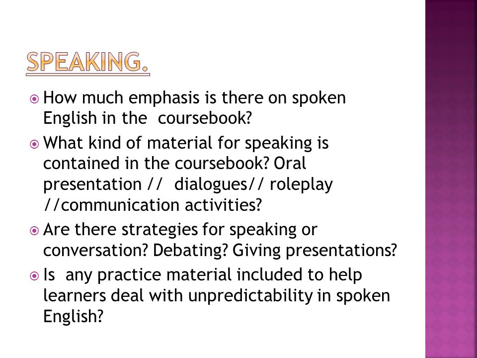  How much emphasis is there on spoken English in the coursebook.