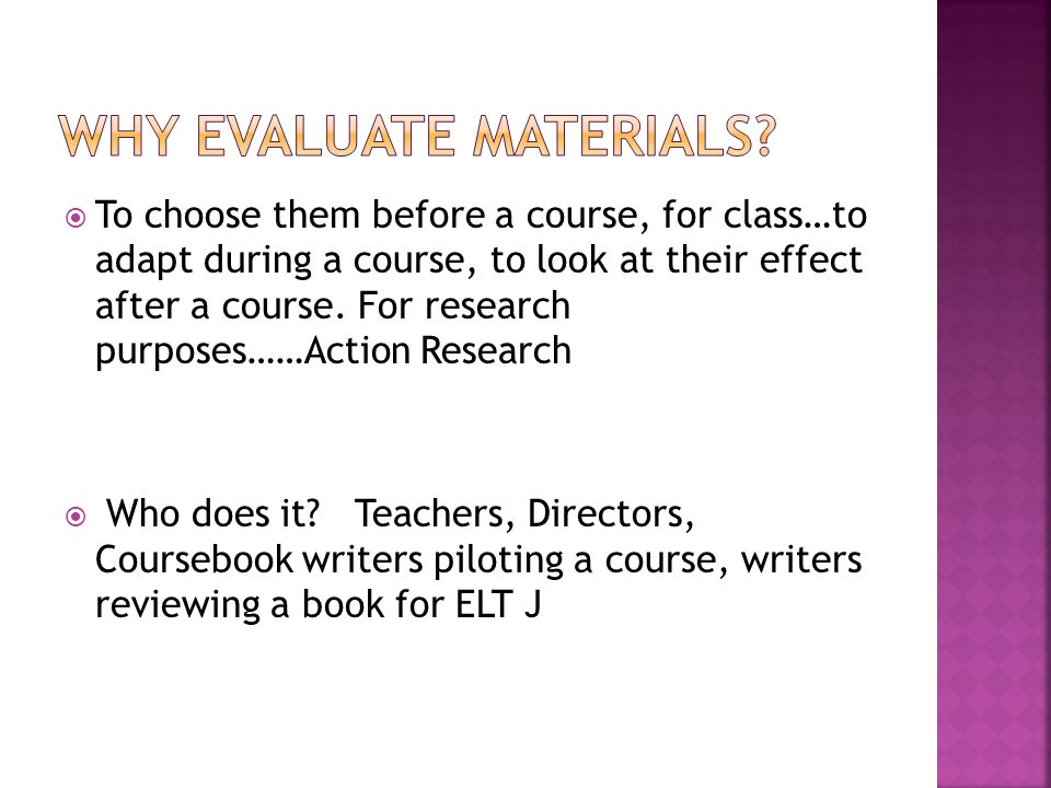  To choose them before a course, for class…to adapt during a course, to look at their effect after a course.