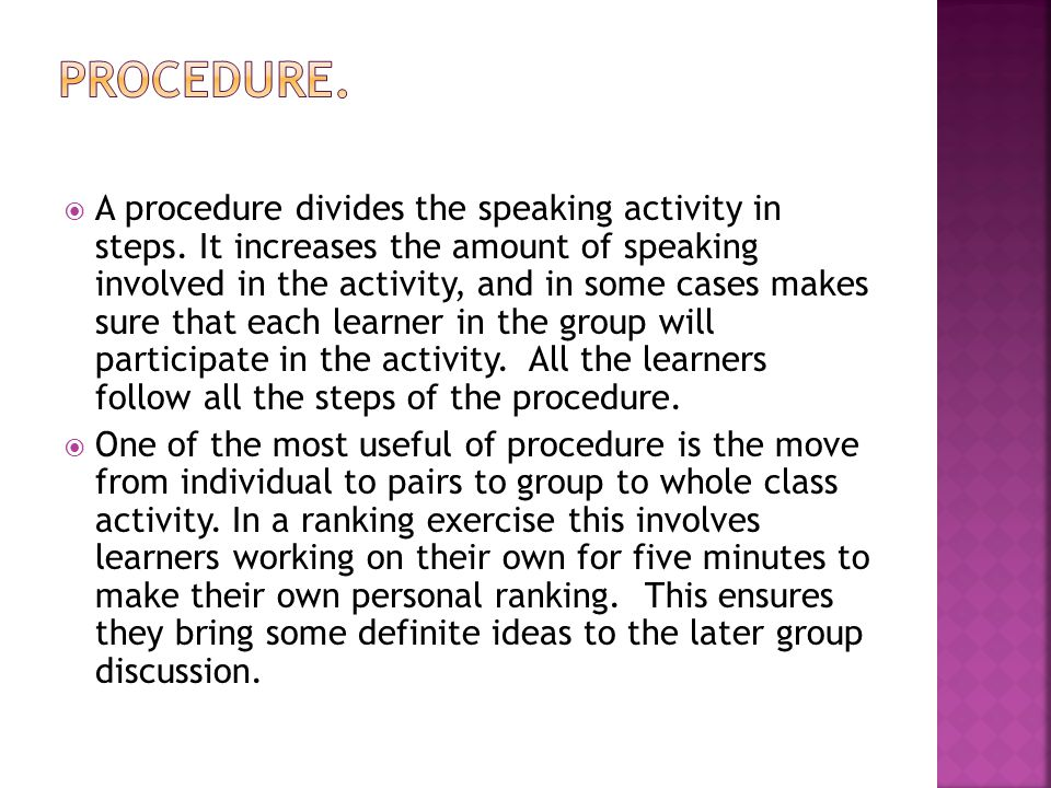  A procedure divides the speaking activity in steps.