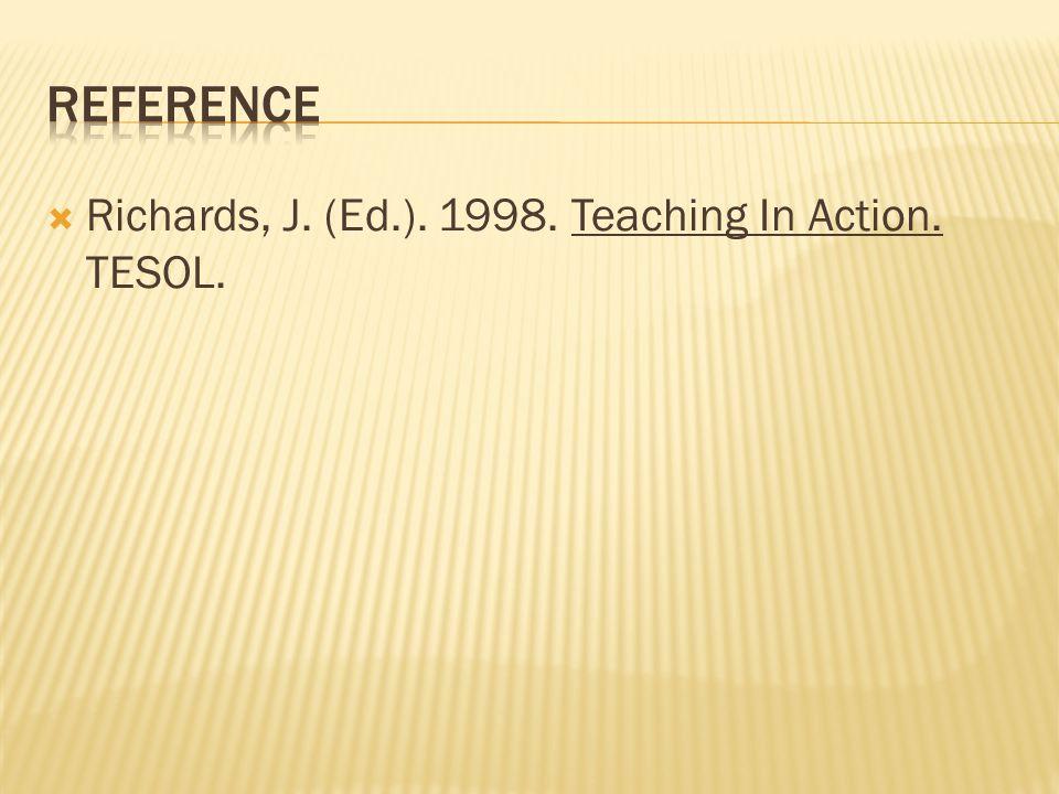  Richards, J. (Ed.). 1998. Teaching In Action. TESOL.