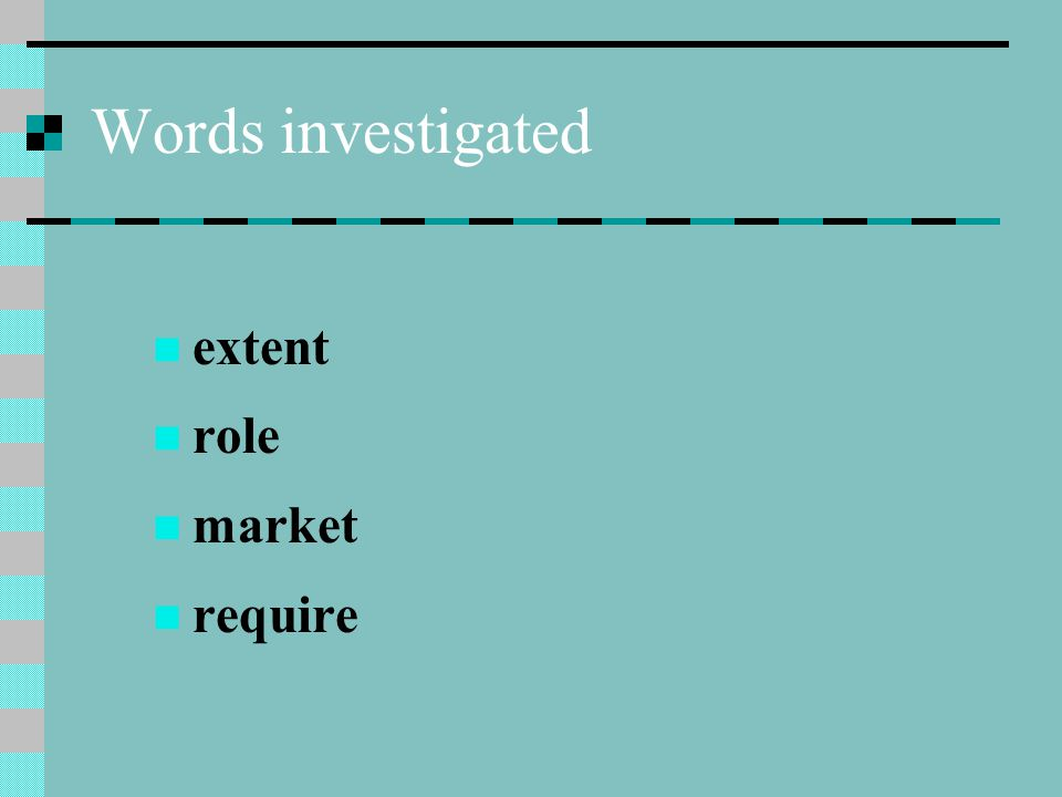Words investigated extent role market require