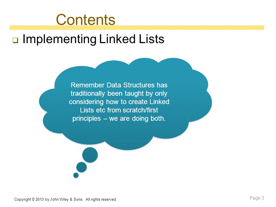 Contents  Implementing Linked Lists Copyright © 2013 by John Wiley & Sons.