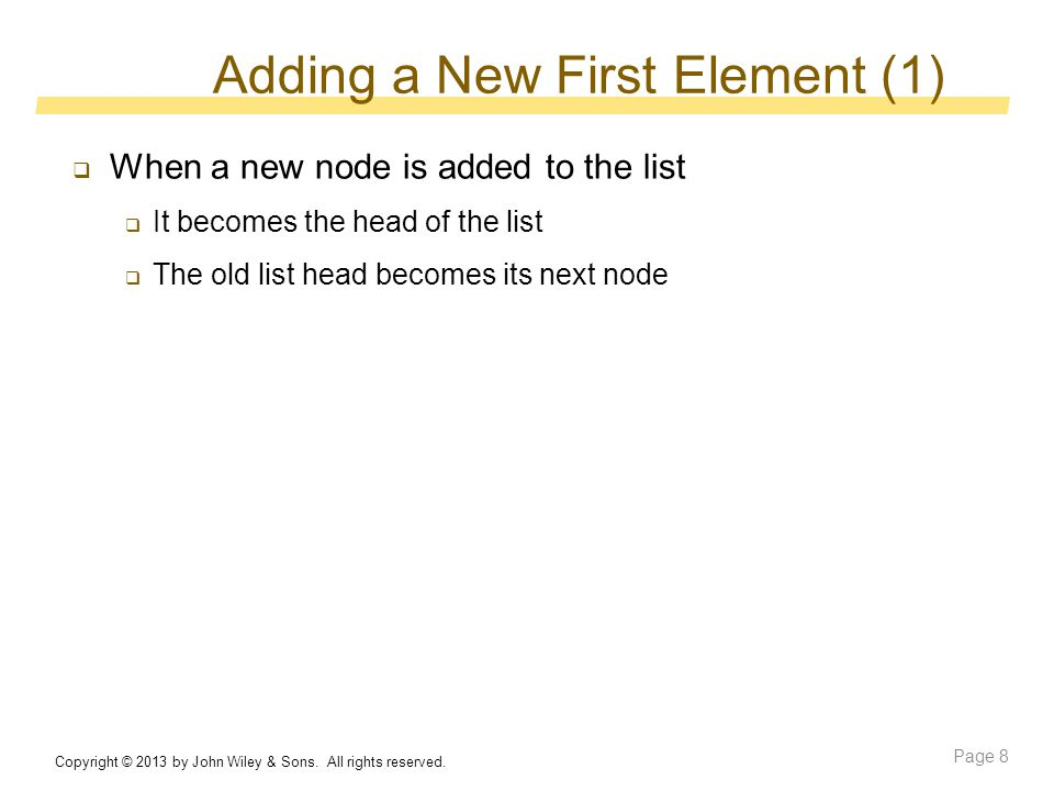 Adding a New First Element (1) Copyright © 2013 by John Wiley & Sons.