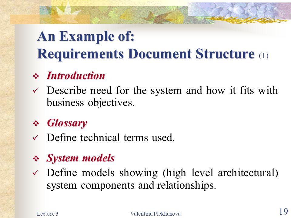 Lecture 5Valentina Plekhanova 19 An Example of: Requirements Document Structure An Example of: Requirements Document Structure (1)  Introduction Desc