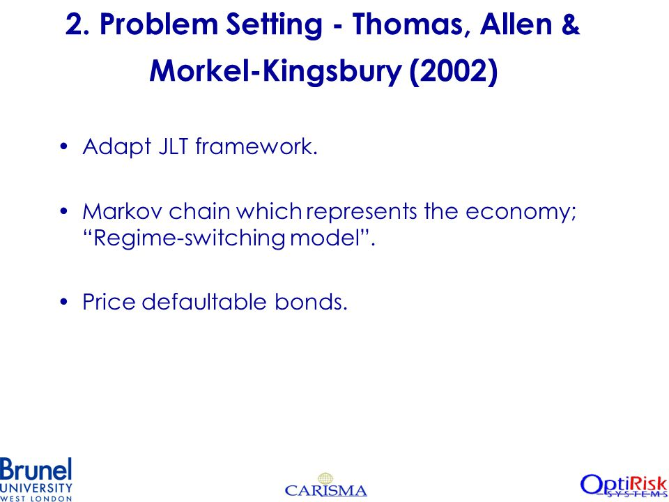 2. Problem Setting - Thomas, Allen & Morkel-Kingsbury (2002) Adapt JLT framework.
