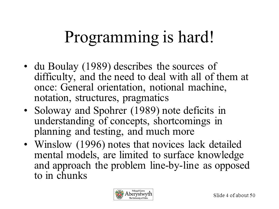 Slide 4 of about 50 Programming is hard.