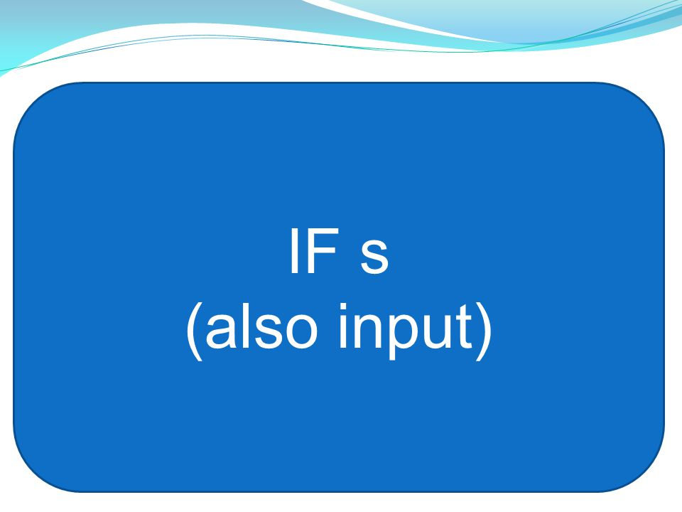 IF s (also input)