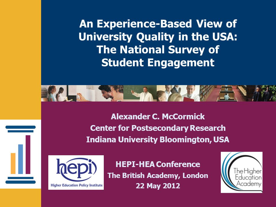 nsse.iub.eduNational Survey of Student Engagement An Experience-Based View of University Quality in the USA: The National Survey of Student Engagement Alexander C.
