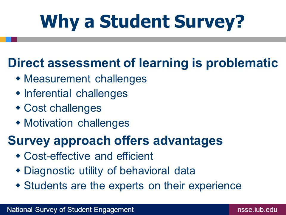 nsse.iub.eduNational Survey of Student Engagement Why a Student Survey.