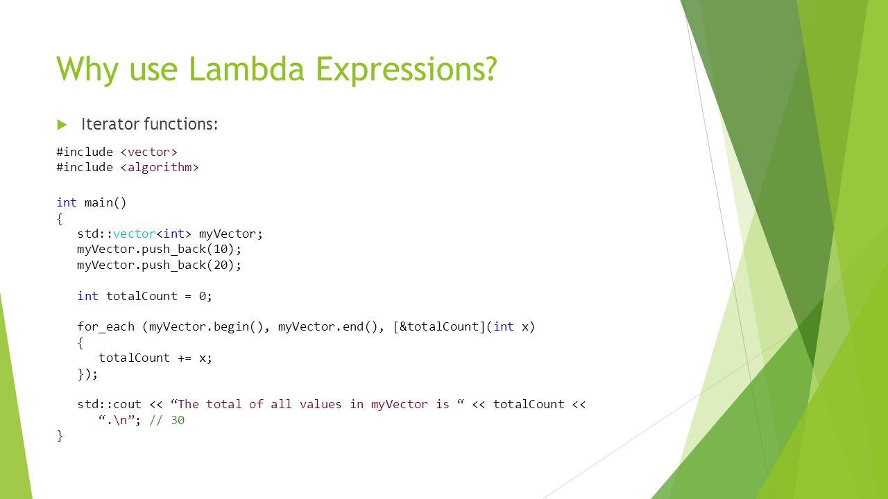 Why use Lambda Expressions.