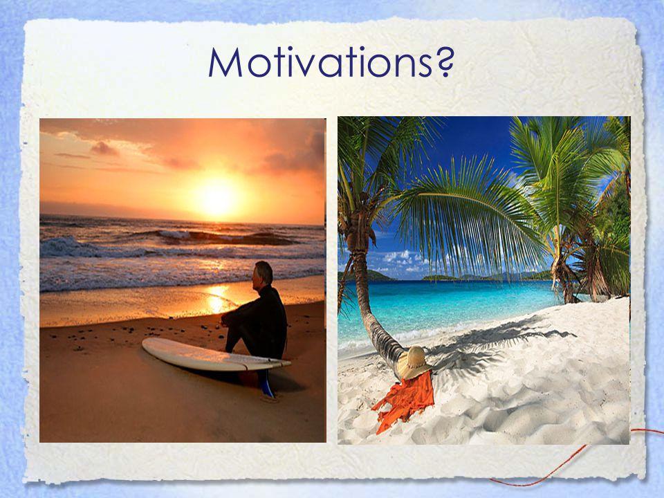 Motivations?
