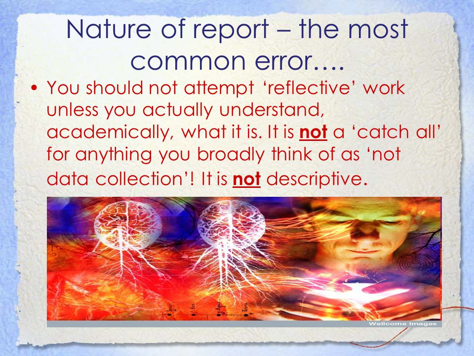 Nature of report – the most common error….