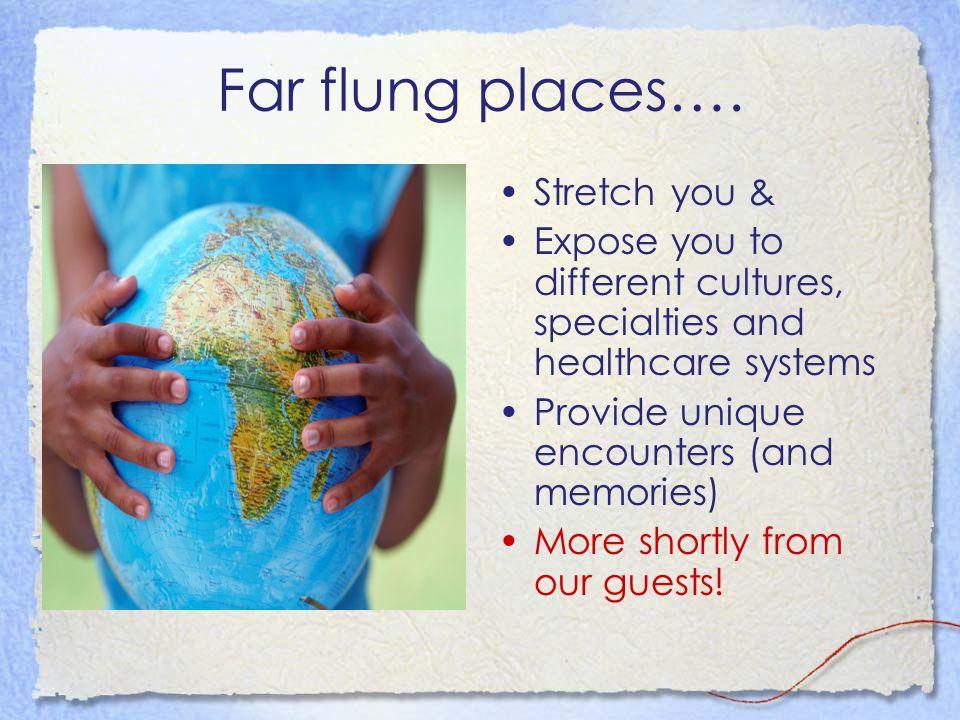 Far flung places….