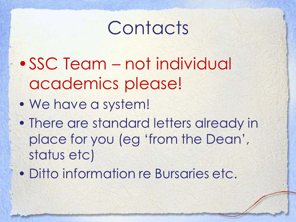 Contacts SSC Team – not individual academics please.