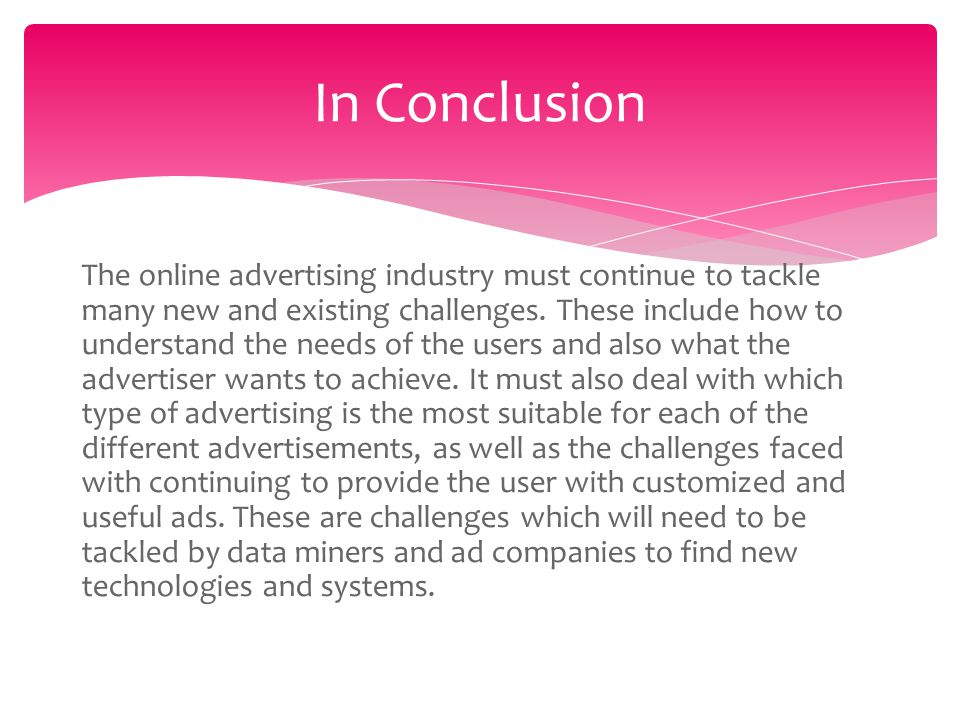 The online advertising industry must continue to tackle many new and existing challenges.