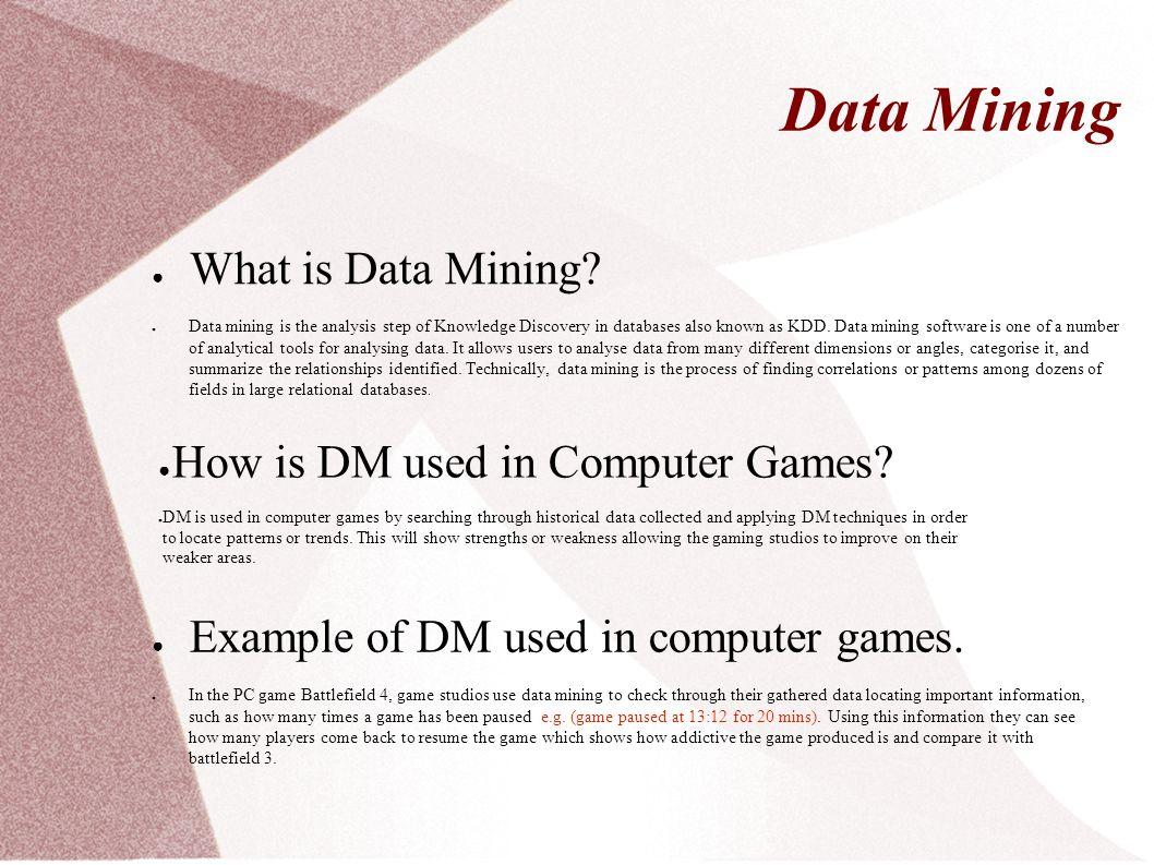 Data Mining ● What is Data Mining.