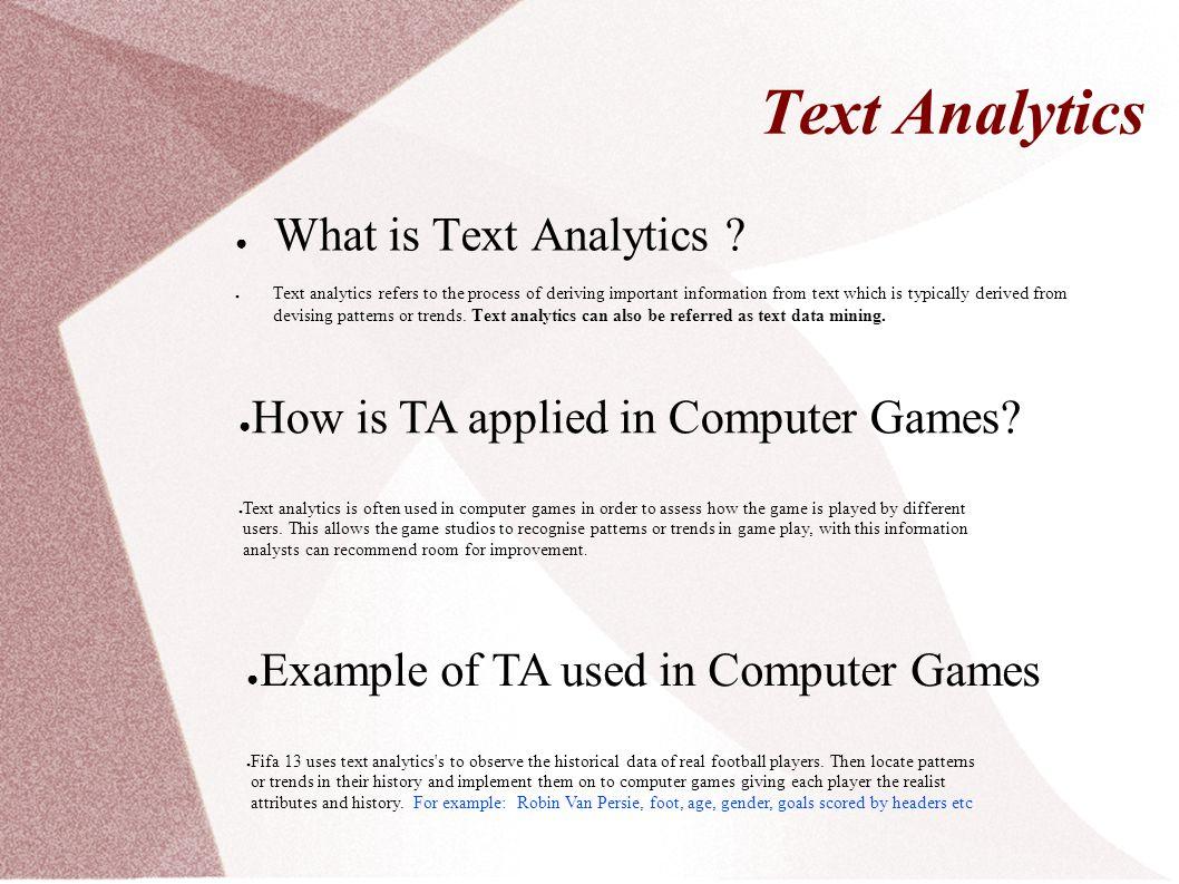 Text Analytics ● What is Text Analytics .
