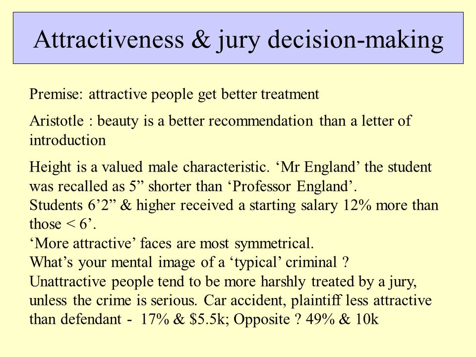 Handicaps of being unattractive Premise : unattractiveness contributes to mental illness (& in general, in coping with society) Evidence 1 – female mental patients were categorised as less attractive than others.