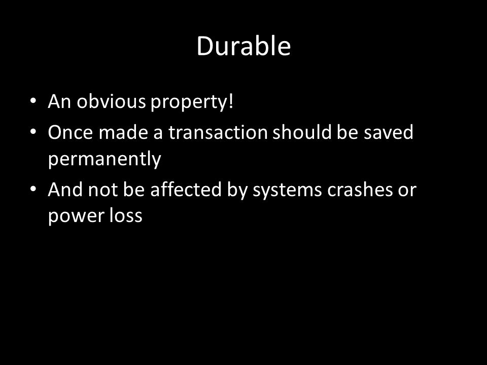 Durable An obvious property.