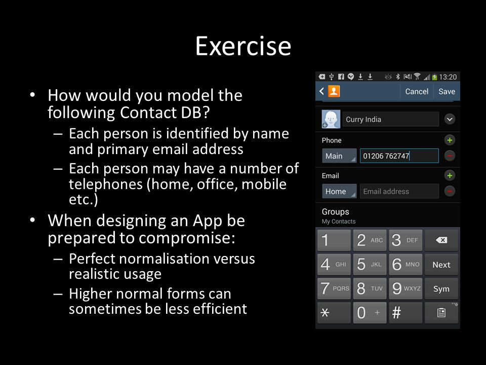 Exercise How would you model the following Contact DB.
