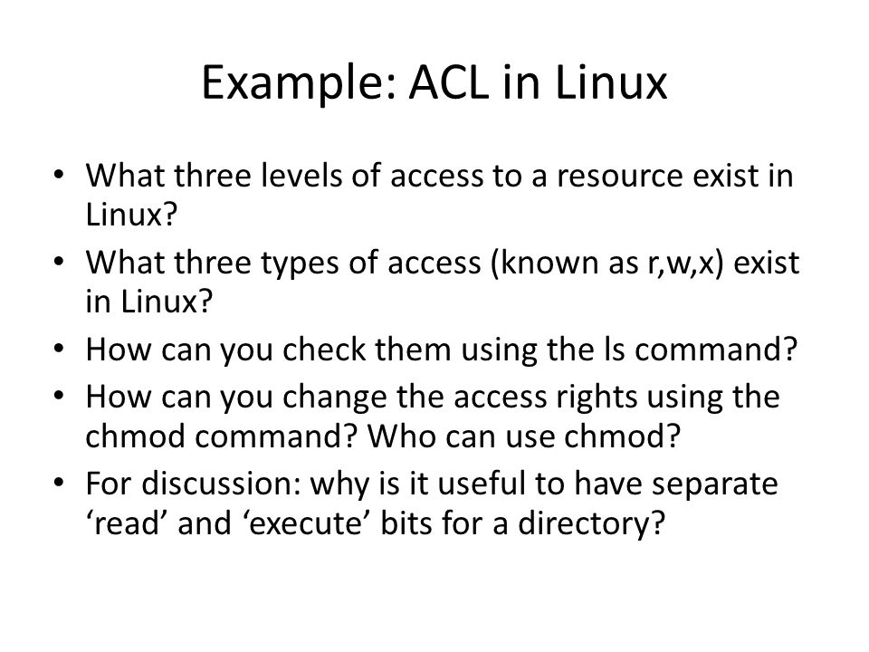 Example: ACL in Linux What three levels of access to a resource exist in Linux.