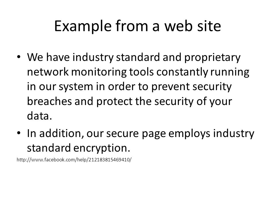 Questions We have industry standard and proprietary network monitoring tools constantly running in our system in order to prevent security breaches and protect the security of your data.