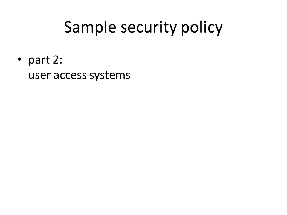 Sample security policy part 2: user access systems