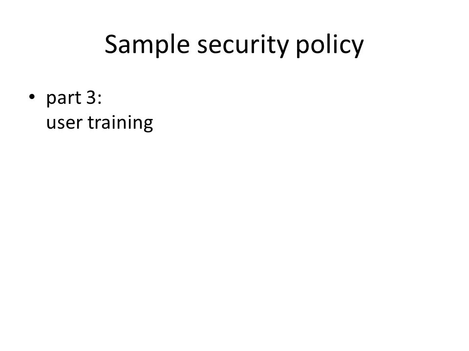 Sample security policy part 3: user training