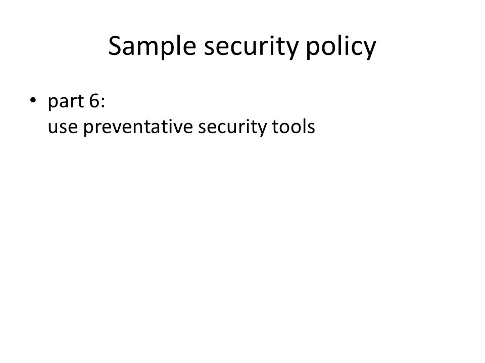 Sample security policy part 6: use preventative security tools