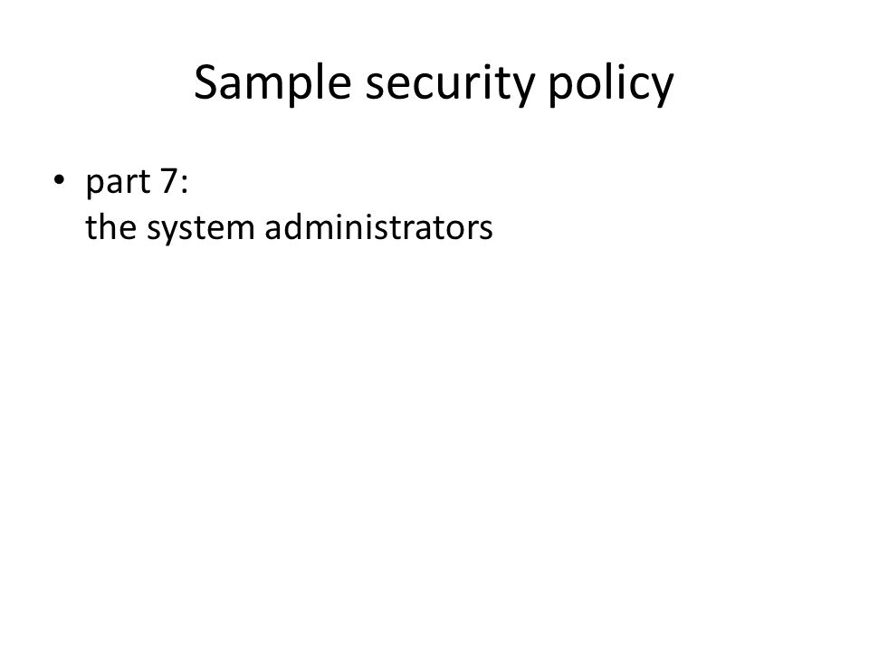 Sample security policy part 7: the system administrators