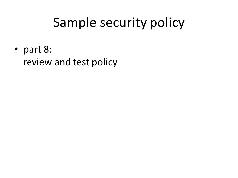 Sample security policy part 8: review and test policy