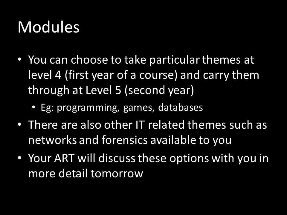 Technical subjects you will study These are some of the topics which students often say they're most interested in They form the main focus of the course Arduino Databases C Games UX Mobile apps Web designAlgorithmsNetworks Java SecurityHardware