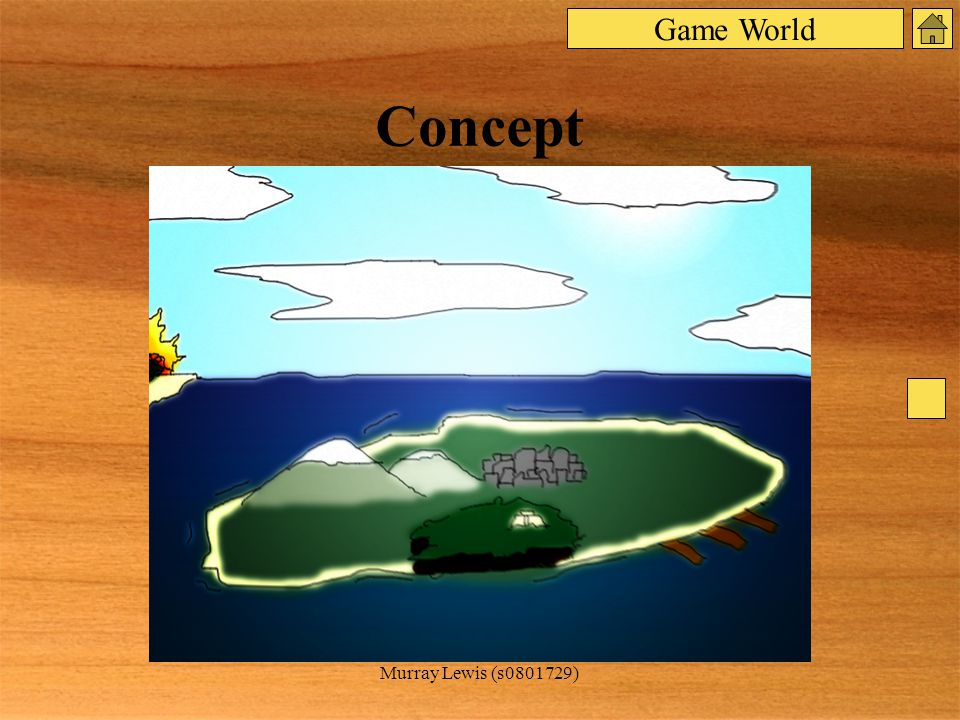 Murray Lewis (s0801729) Concept Game World