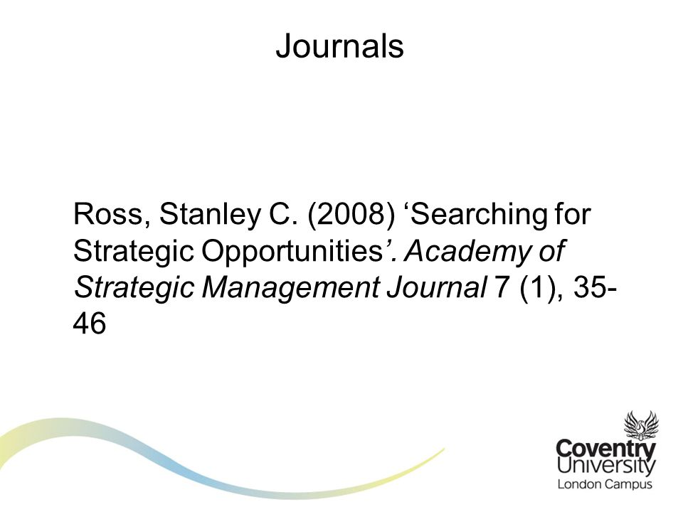 Journals Ross, Stanley C. (2008) 'Searching for Strategic Opportunities'.