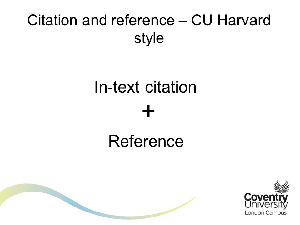 Citation and reference – CU Harvard style In-text citation + Reference