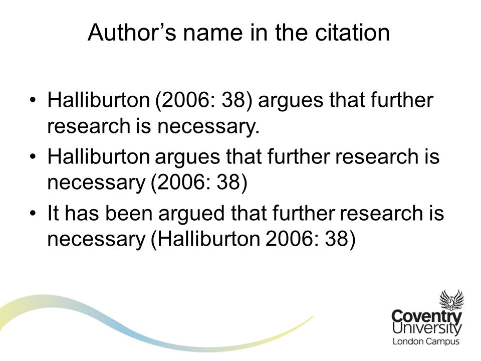 Halliburton (2006: 38) argues that further research is necessary.