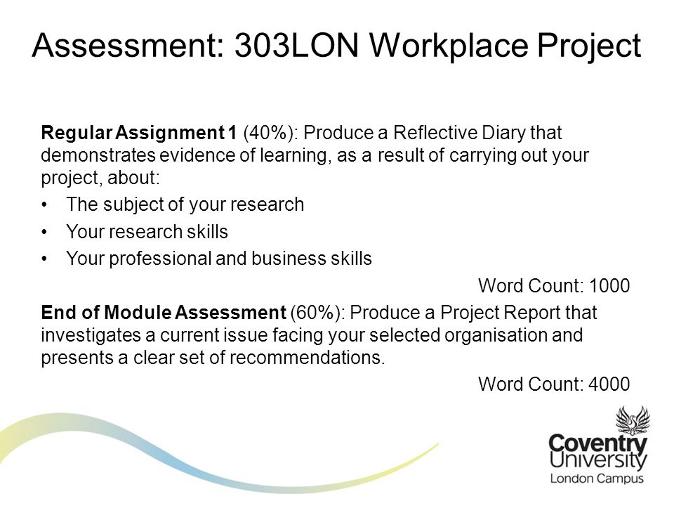 End of Module Assessment (100%): Produce a Project Report that investigates a current issue facing your selected organisation or industry and presents a clear set of recommendations.