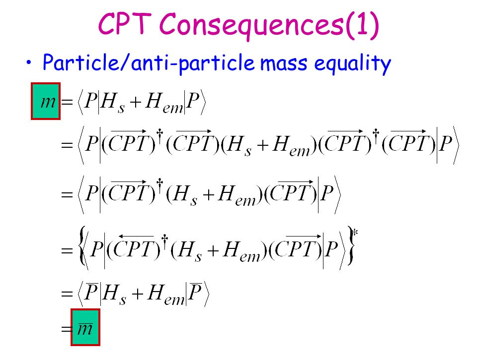 CPT Consequences(1) Particle/anti-particle mass equality