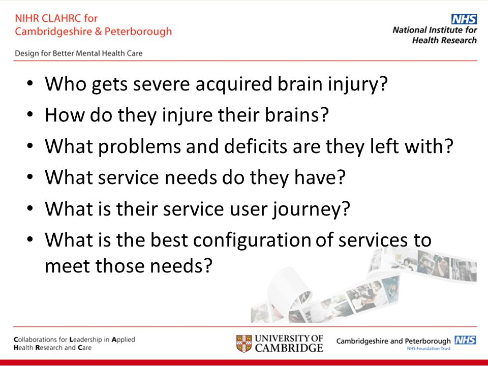 Who gets severe acquired brain injury. How do they injure their brains.
