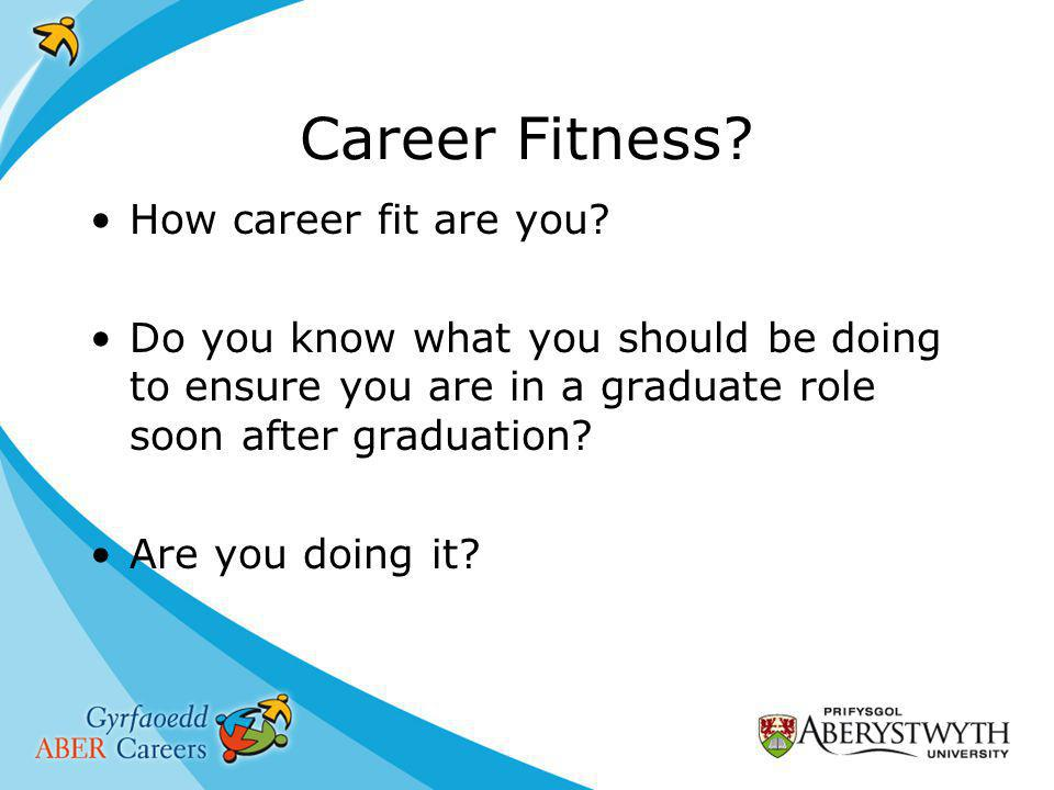 Career Fitness. How career fit are you.