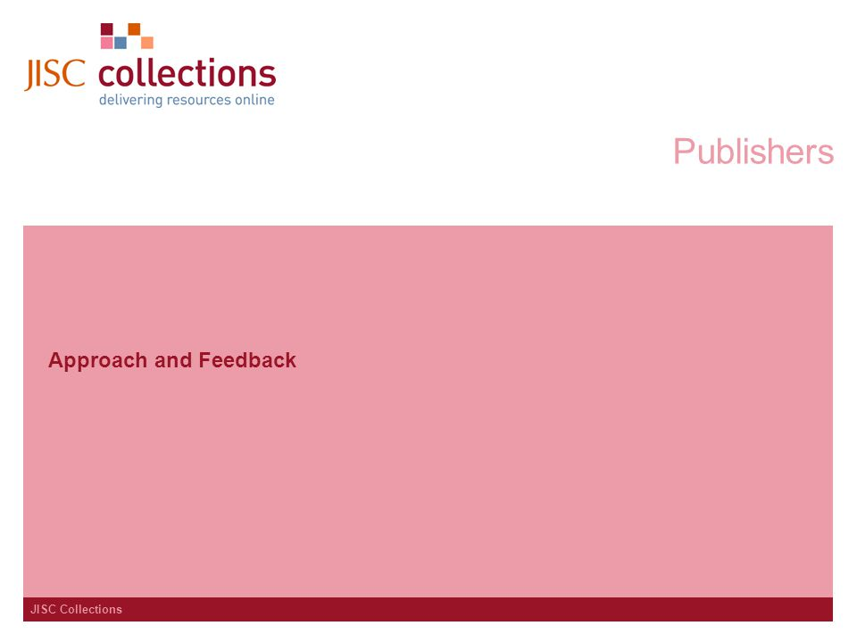 JISC Collections Publishers Approach and Feedback