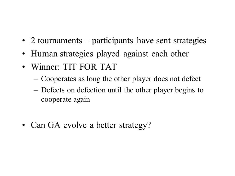 Individuals = strategies How to encode a strategy by a string.
