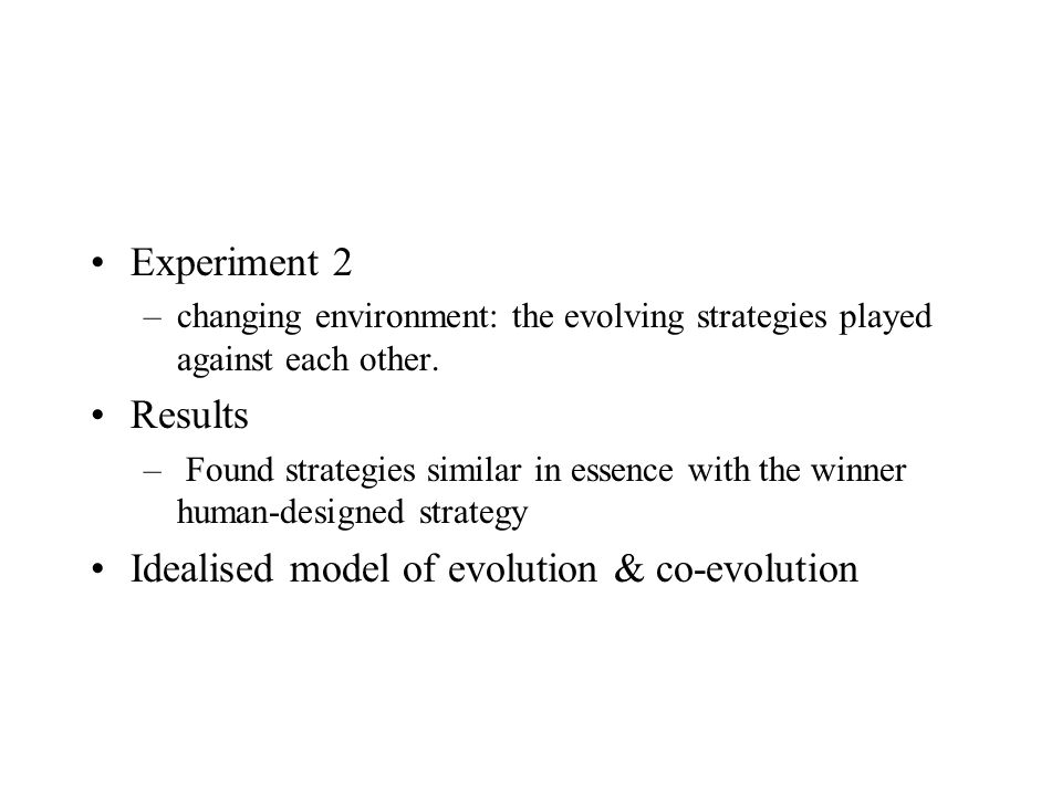 When to use Evolutionary Algorithms.The space to be searched is large –What if it is not.