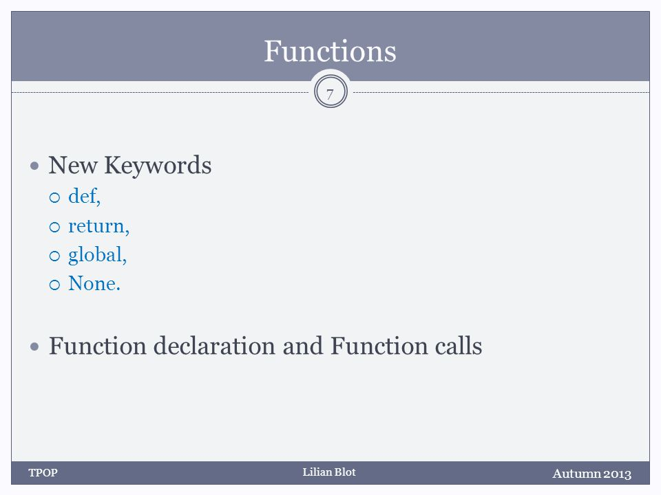 Lilian Blot Functions New Keywords  def,  return,  global,  None.
