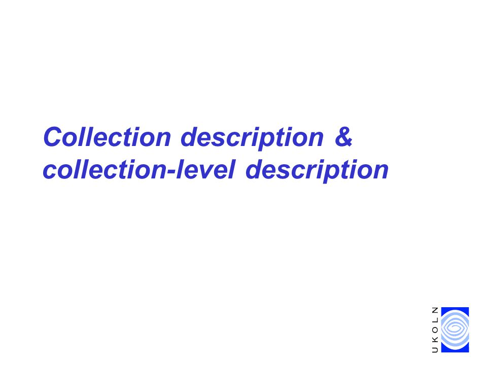 Collection description & collection-level description